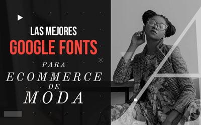 las mejores google fonts para ecommerce de moda