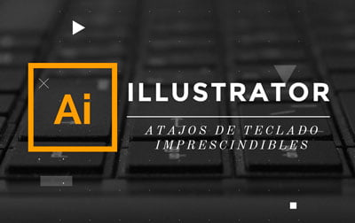 Illustrator. Atajos imprescindibles