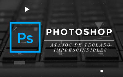 Photoshop. Atajos imprescindibles.